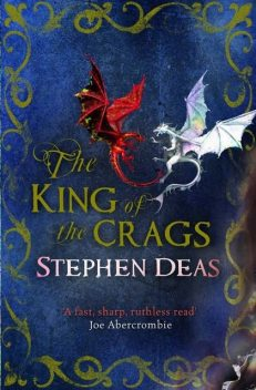 The King of the Crags, Stephen Deas