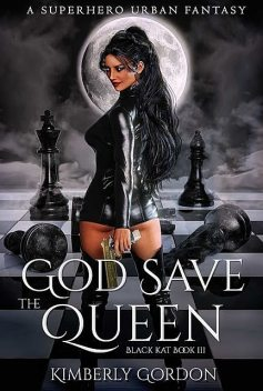 God Save The Queen, Kimberly Gordon, C.J. Weatherly