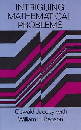 Intriguing Mathematical Problems, William Benson, Oswald Jacoby