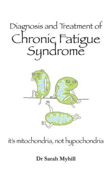 Diagnosis and Treatment of Chronic Fatigue Syndrome, Sarah Myhill