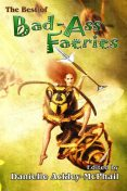 The Best of Bad-Ass Faeries, Jody Lynn Nye, Keith R.A.DeCandido, Danielle Ackley-McPhail