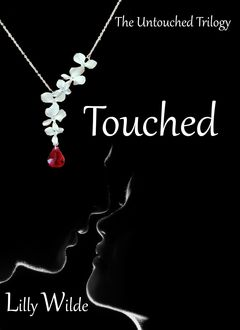 Touched (The Untouched Trilogy Book 2), Lilly Wilde