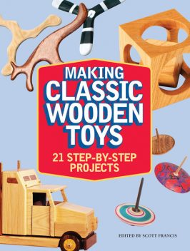 Making Classic Wooden Toys, Scott Francis