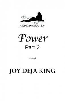 Power Part 2: No One Man Should Have All That PowerBut There Were Two, Joy Deja KIng