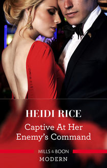 Captive At Her Enemy's Command, Heidi Rice