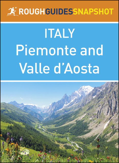 Piemonte and Valle d'Aosta (Rough Guides Snapshot Italy), Rough Guides
