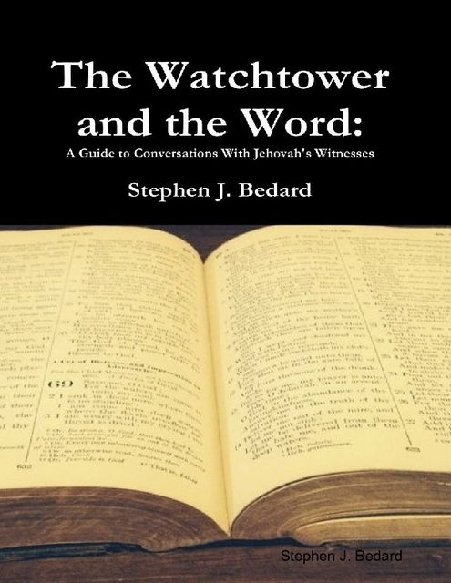 The Watchtower and the Word, Stephen Bedard