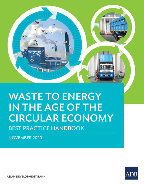 Waste to Energy in the Age of the Circular Economy, Asian Development Bank