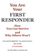 You are Your First Responder, Mike Walker