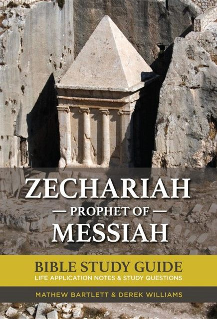 Zechariah: The Prophet of Messiah, Derek Williams, Mathew Bartlett