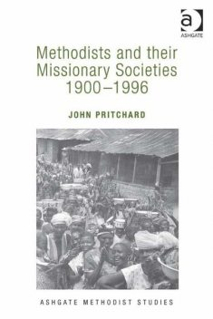 Methodists and their Missionary Societies 1900–1996, Revd John Pritchard