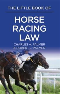 Little Book of Horse Racing Law, Charles A. Palmer