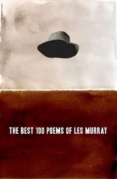 The Best 100 Poems of Les Murray, Les Murray