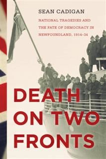History of Canada Series: Death on Two Fronts, Sean Cadigan