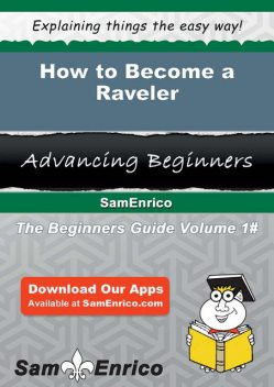 How to Become a Raveler, Aimee Lowell