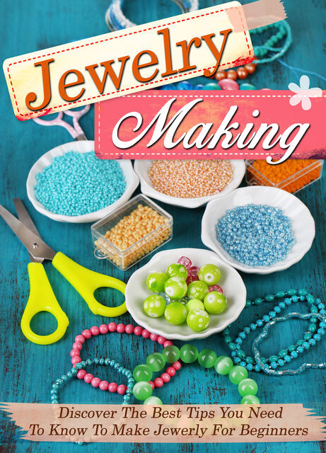 Jewelry Making Discover The Best Tips You Need To Know To Make Jewelry For Beginners, Old Natural Ways