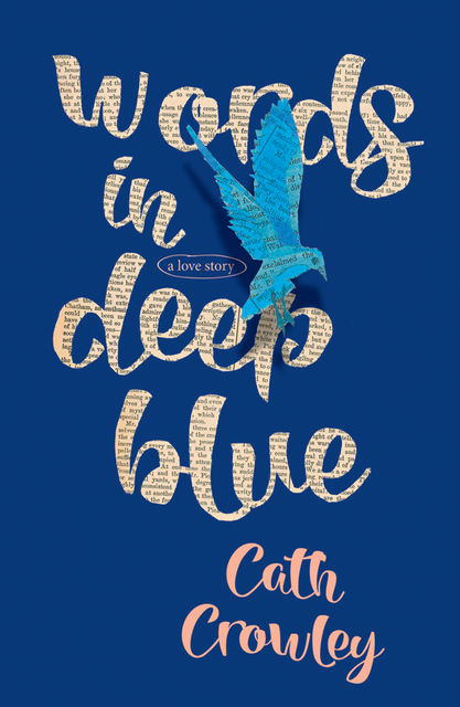 Words in Deep Blue, Cath Crowley