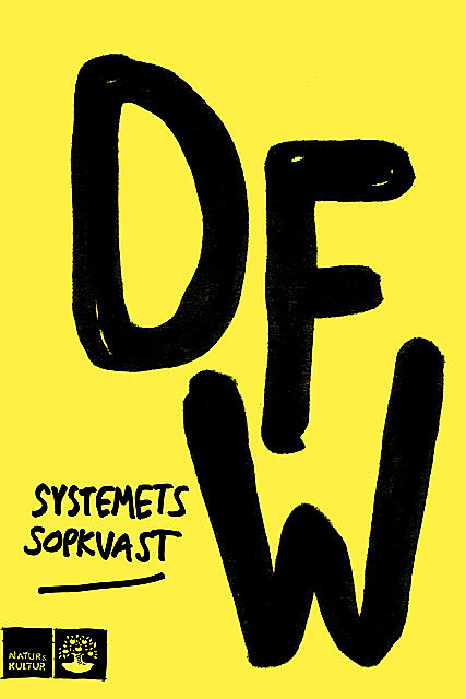 Systemets sopkvast, David Foster Wallace