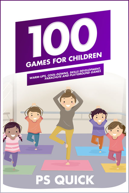100 Games for Children, P.S. Quick