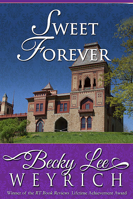 Sweet Forever, Becky Lee Weyrich