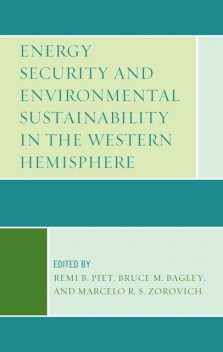 Energy Security and Environmental Sustainability in the Western Hemisphere, RÉmi Piet