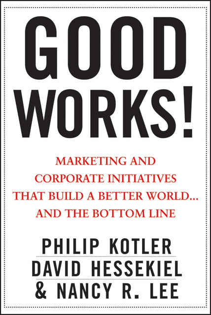 Good Works!, Philip Kotler, David Hessekiel, Nancy Lee