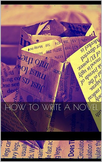 How to Write a Novel, Various Authors
