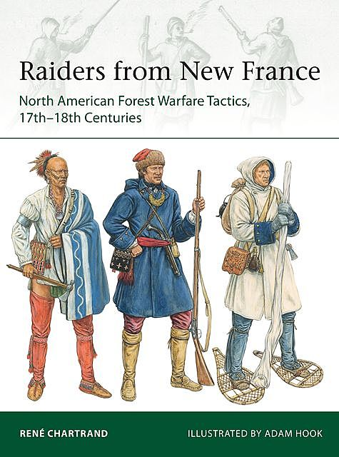 Raiders from New France, René Chartrand