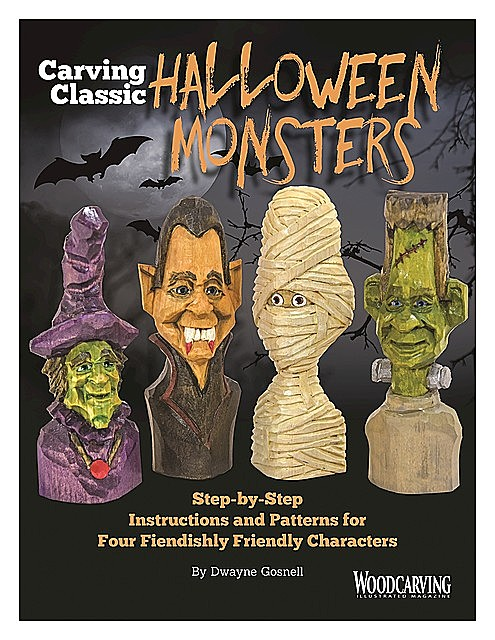 Carving Classic Halloween Monsters, Dwayne Gosnell