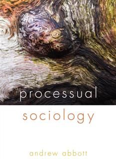 Processual Sociology, Andrew Abbott