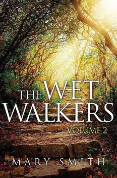 Wet Walkers, Mary Smith