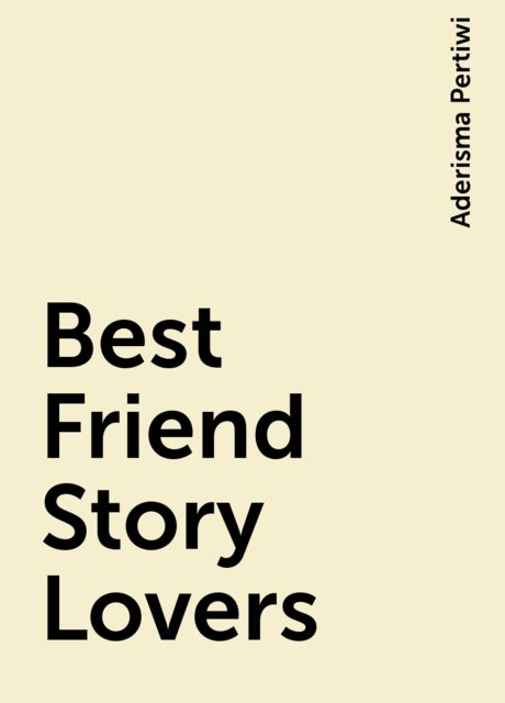 Best Friend Story Lovers, Aderisma Pertiwi