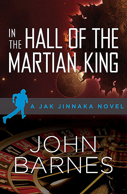 In the Hall of the Martian King, John Barnes