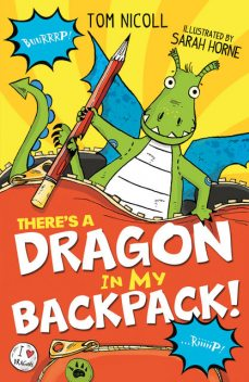 There's a Dragon in my Backpack, Tom Nicoll
