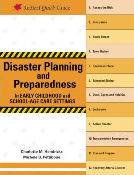 Disaster Planning and Preparedness in Early Childhood and School-Age Care Settings, Charlotte M. Hendricks, Michele B. Pettibone