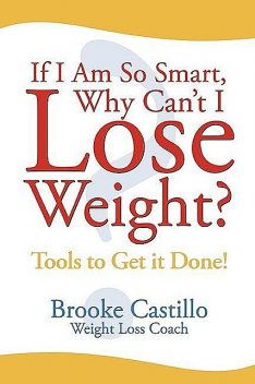 If I am So Smart Why Can't I Lose Weight, Brooke Castillo