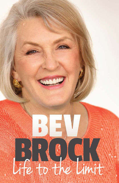 Life to the Limit, Bev Brock