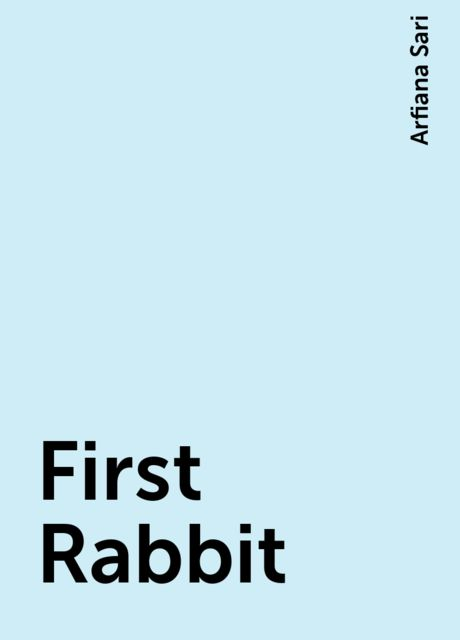First Rabbit, Arfiana Sari