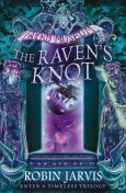 The Raven's Knot (Tales from the Wyrd Museum, Book 2), Robin Jarvis