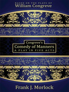 Congreve's Comedy of Manners, William Congreve, Frank J.Morlock