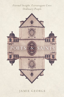 Poets and Saints, Jamie George