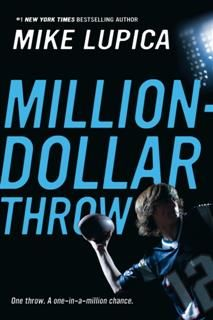 Million-Dollar Throw, Mike Lupica