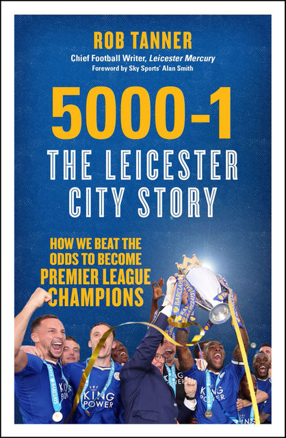 5000–1: The Leicester City Story, Rob Tanner