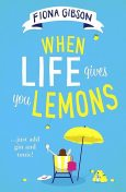When Life Gives You Lemons, Fiona Gibson