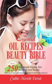 Essential Oil Recipes Beauty Bible, Cadhla Marielle Davids