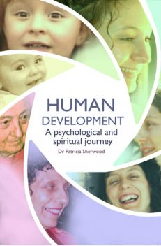 Human development: a psychological and spiritual journey, Patricia Patricia Sherwood