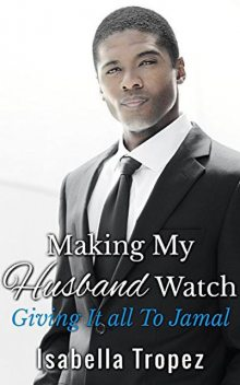 Making My Husband Watch – Giving It All To Jamal, Isabella Tropez