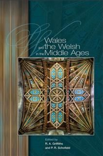 Wales and the Welsh in the Middle Ages, R.A. Griffiths, P.R. Schofield