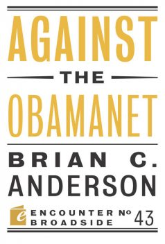 Against the Obamanet, Brian Anderson