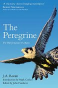 The Peregrine: The Hill of Summer & Diaries: The Complete Works of J. A. Baker, J.A.Baker